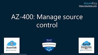 AZ-400: Manage source control