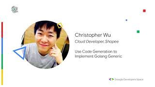 Use Code Generation to Implement Golang Generic - Christopher Wu