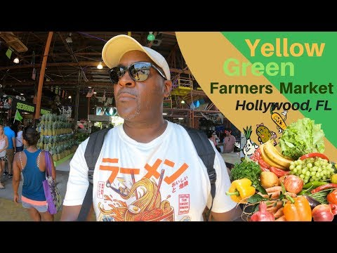 THE YELLOW GREEN FARMERS MARKET, HOLLYWOOD FL (2019)