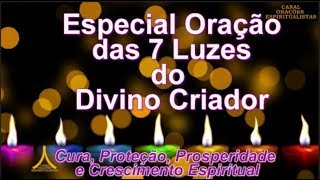 Especial Oração das 7 Luzes do Divino Criador