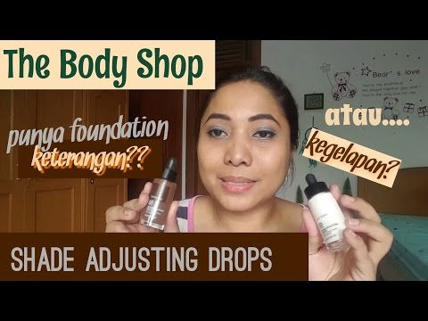 kesan-&-ulasan:-the-body-shop-shade-adjusting-drops-(perubah-warna-foundation)