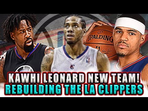 KAWHI LEONARD HUGE TRADE! REBUILDING THE 2019 LOS ANGELES CLIPPERS! NBA 2K18 MY LEAGUE