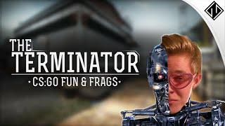 The TermiNATOr of CS! - CS:GO Fun & Frags