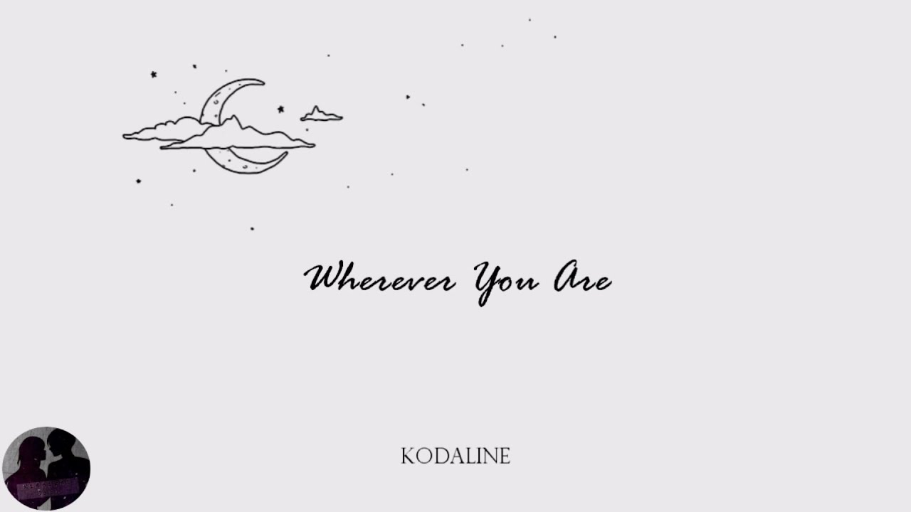 Kodaline   Wherever You Are Lyric Video