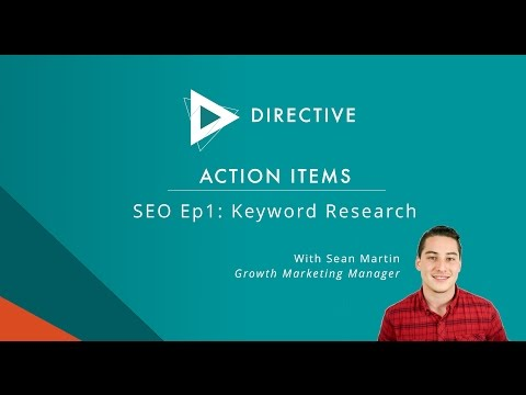 ACTION ITEMS SEO: Episode 1: Keyword Research