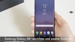 Samsung Galaxy S8+ einrichten und zweiter Eindruck