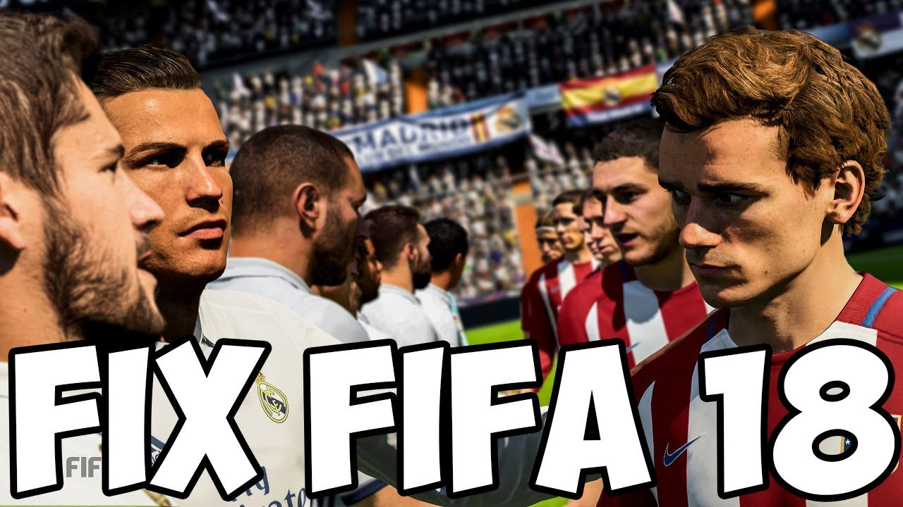 How to fix FIFA 18 bugs on your Windows PC