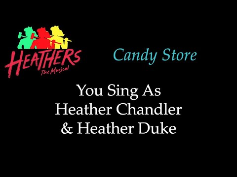Heathers - Candy Store - Karaoke/Sing With Me: You Sing Chandler and Duke