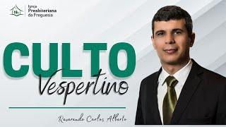 Culto Vespertino - Rev. Carlos Coelho