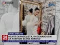 Heart Evangelista, in demand din sa fashion scene abroad