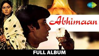 Abhimaan | Full Album | Amitabh Bachchan, Jaya Bachchan | Tere Mere Milan Ki Yeh | Teri Bindiya Re