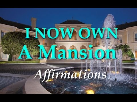 I NOW Have A Mansion  -  Positive Affirmations