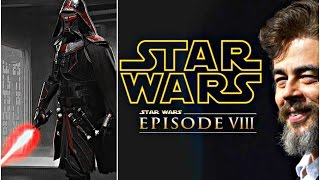 Star Wars Episode 8 The Last Jedi - Benicio Del Toro Villain Name & Details Revealed! (SPOILERS)
