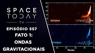 Fato Astronômico de 2016 Número 1 - Ondas Gravitacionais - Space Today TV Ep.557