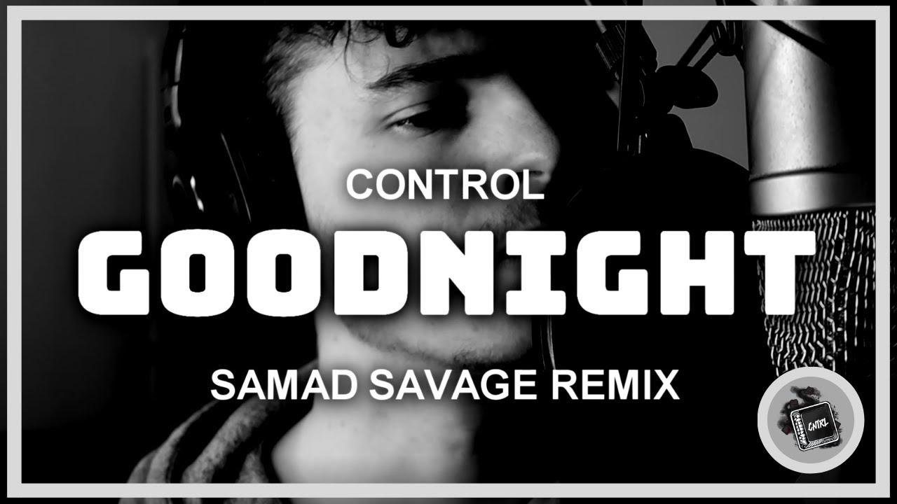 Control - Goodnight Remix #ssgoodnightremix (Prod. Troopa)