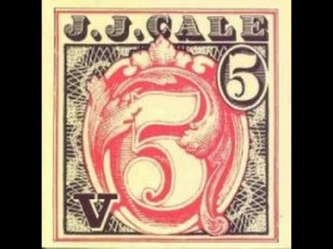 JJ Cale - 5 - Don't Cry Sister