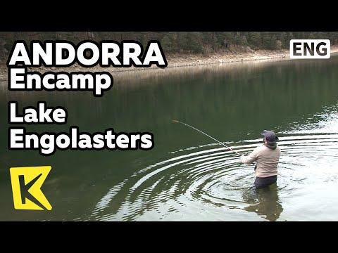 【K】Andorra Travel-Encamp[안도라 여행-엔캄]엘고라스텔 호수, 송어 낚시/Lake Engolasters/Fishing/Lago/Trout
