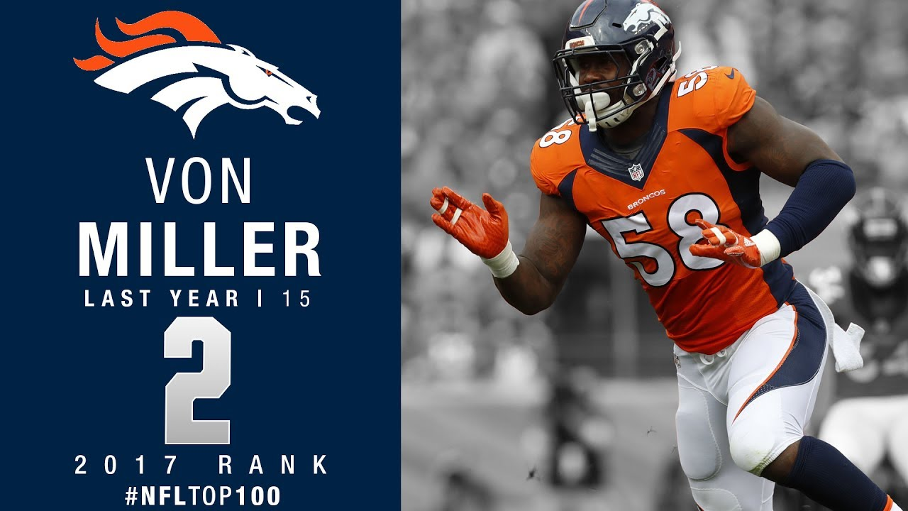 2 Von Miller LB Broncos Top 100 Players of 2017