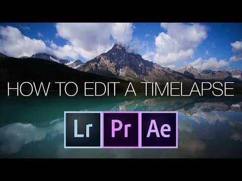How To Edit A Timelapse Using Lightroom After Effects or Premiere.