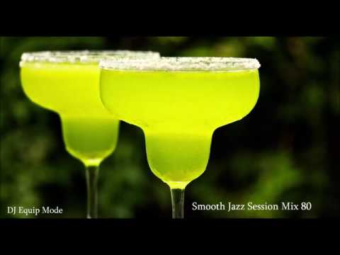 Smooth Jazz Session Mix 80