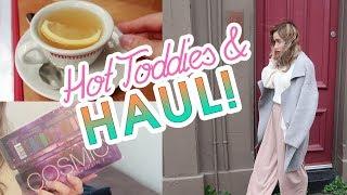 HOT TODDIES & COSMIC MAKEUP HAUL
