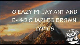 ROCK NATION G EAZY CHARLES BROWN FT- E 40 JAY ANT LYRICS VIDEO