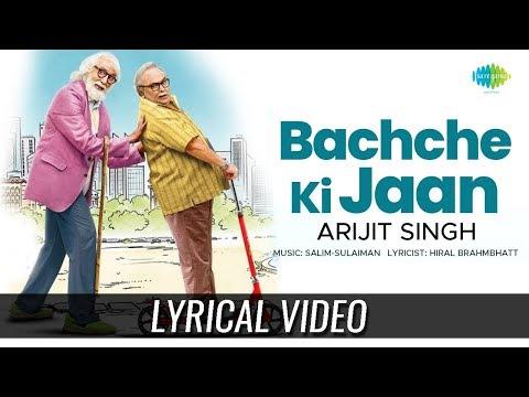 Bachche Ki Jaan   Lyrical   102 Not Out   Amitabh Bachchan   Rishi Kapoor