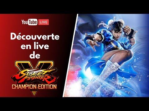 STREET FIGHTER V Champion Edition : Découverte en live !