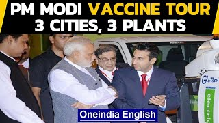 PM Modi vaccine tour to 3 cities tomorrow | Details here | Oneindia News