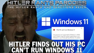 Hitler finds out his PC can't run Windows 11