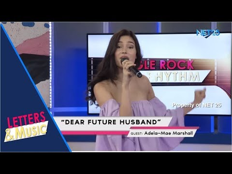 ADELA-MAE MARSHALL - DEAR FUTURE HUSBAND (NET25 LETTERS AND MUSIC)