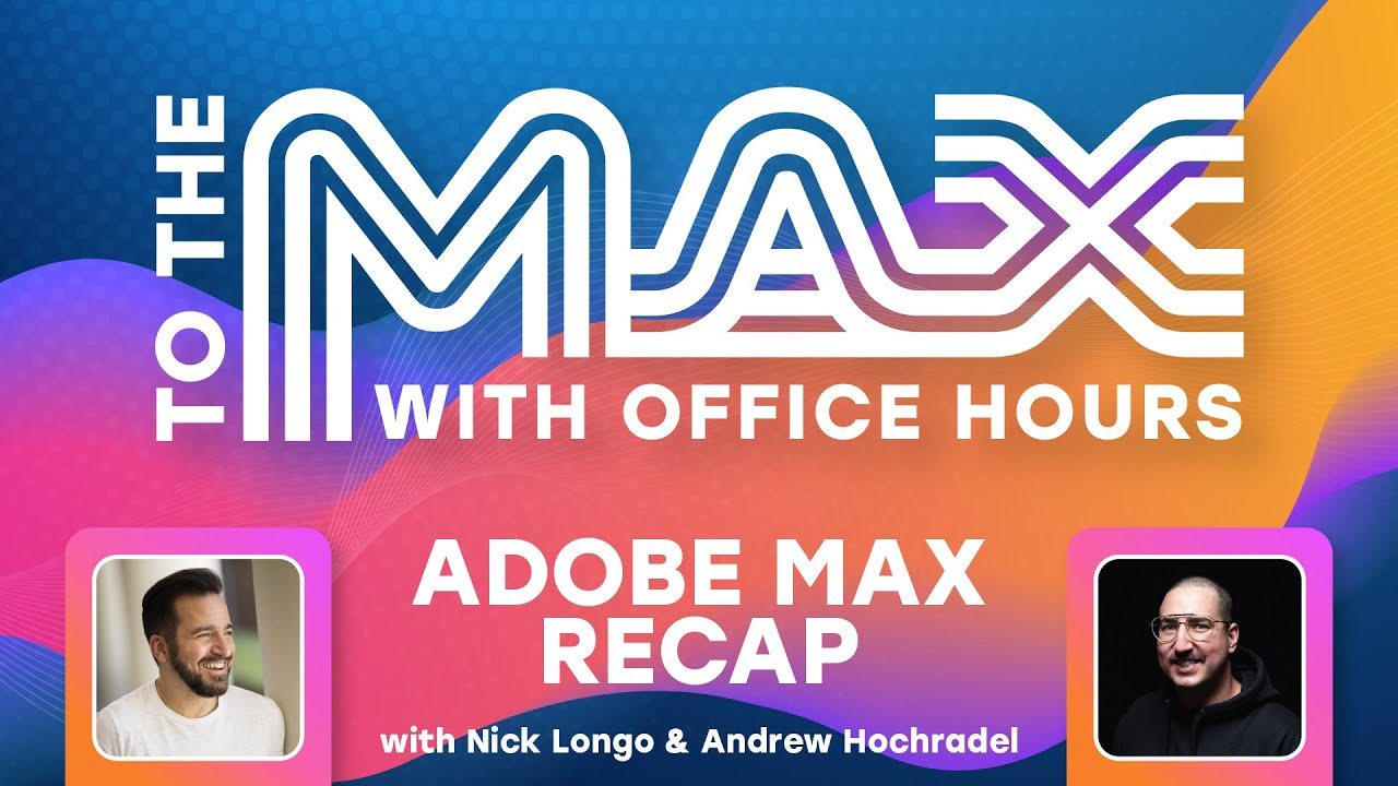 Office Hours: Back to School - Adobe MAX Recap