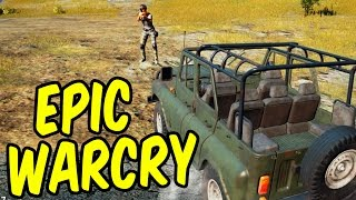 The Most Epic WARCRY - PlayerUnknown's Battlegrounds Funny Moments & Epic Stuff (PUBG)