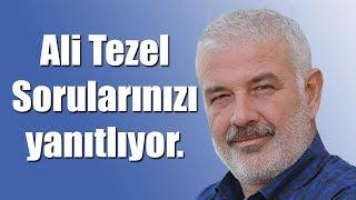 Ali Tezel'e Sorun 9 Nisan 2019