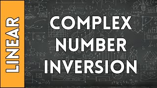 Complex Number Inversion - Linear Algebra Made Easy (2016)