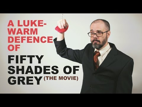 A Lukewarm Defence of Fifty Shades of Grey (The Movie)