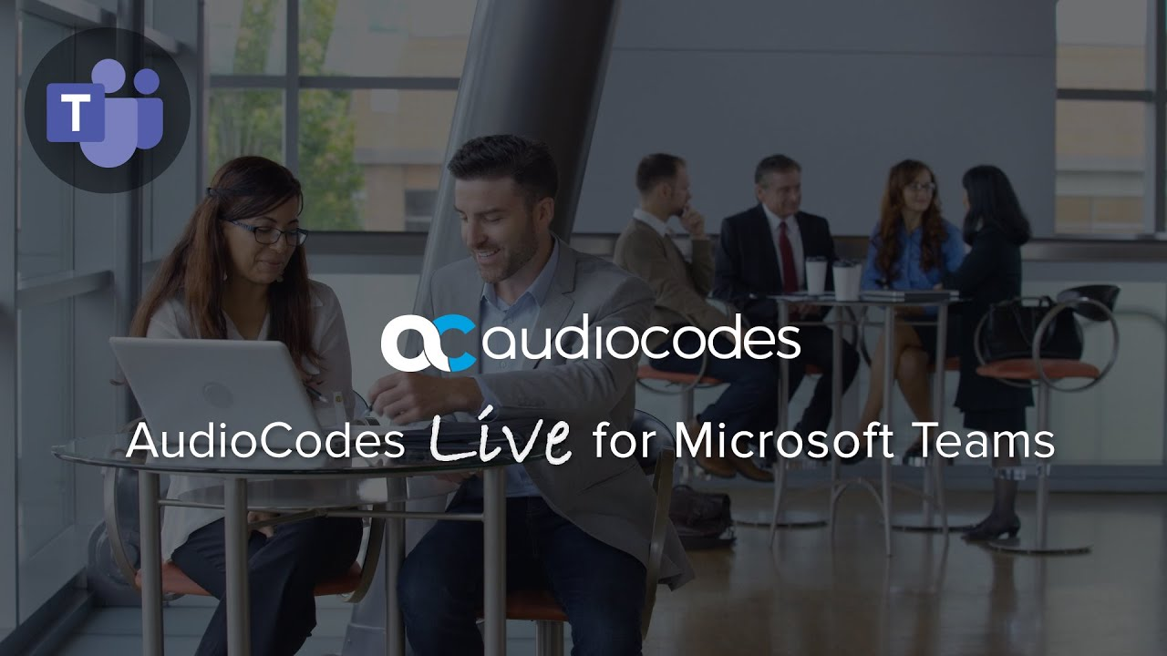 AudioCodes Live for Microsoft Teams is Now Available