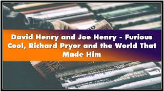 David Henry and Joe Henry - Furious Cool Richard Pryor and the World That Made Him Audiobook