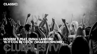 Mousse T. feat. Emma Lanford - Is It Cos Im Cool (Shakedown Mix)