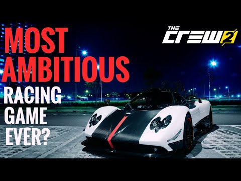 MOST AMBITIOUS RACING GAME EVER? || The Crew 2