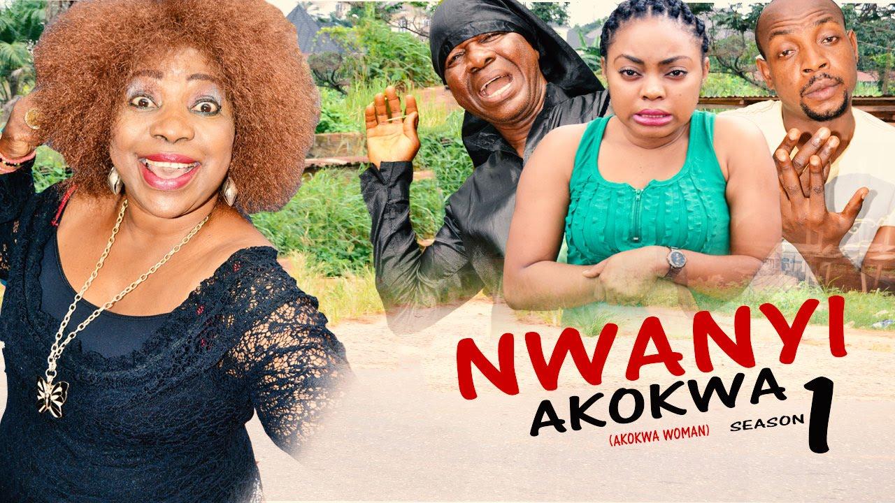 Nwanyi Akokwa Season 1 2016 Latest Nigerian Nollywood Igbo Movie