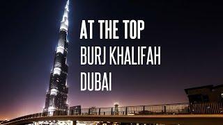 From The Top - Burj Khalifah Dubai