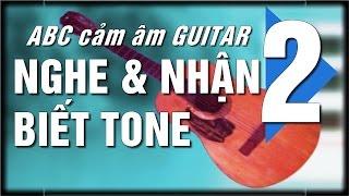 Cảm âm Guitar ABC (8) [P2- hợp âm chủ, tone của bài nhạc(Tiếp)]