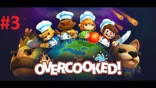 OverCooked How not to cook with Family Part 3