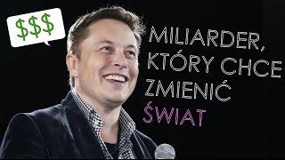 Elon Musk - miliarder, który chce uratować świat