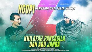 Download lagu NGOPI bareng Ustadz Felix Siauw soal KHILAFAH PANCASILA dan ABU JANDA DSAS VLOG 6