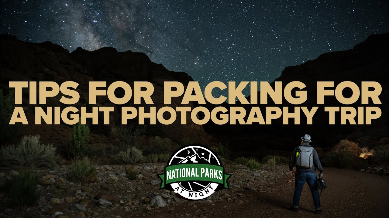 Tips for Packing for a Night Photography Trip — National