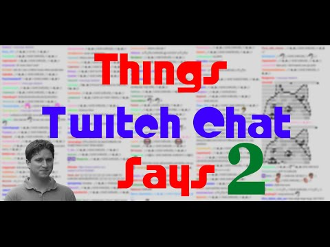 Things Twitch Chat Says #2