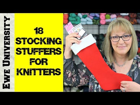 18 STOCKING STUFFERS FOR KNITTERS