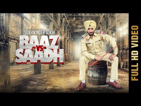 BAAZ VS SAADH (Full Video) | SUKHWINDER SUKHI | Latest Punjabi Songs 2017